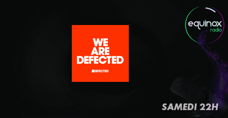 Defected in the house Equinox Radio Barcelone