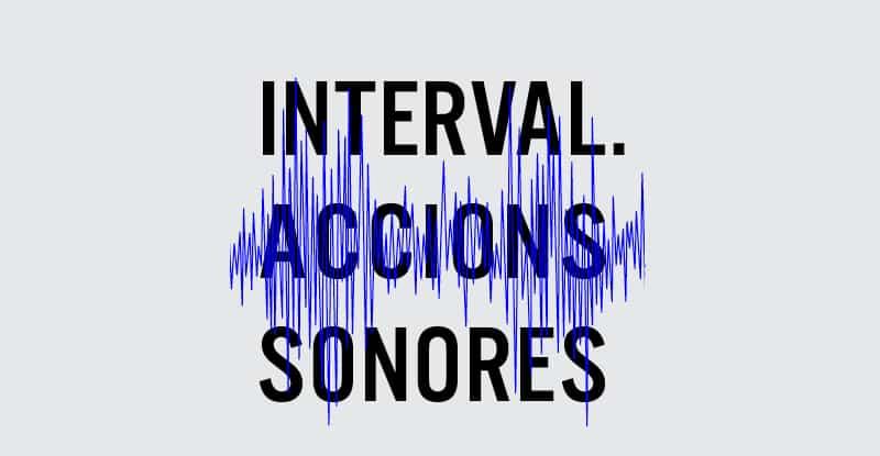 interval accions sonores barcelona