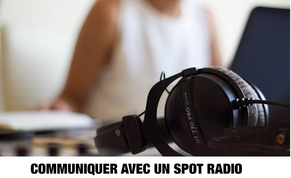 COMMUNIQUER AVEC UN SPOT RADIO